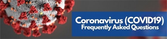 Coronavirus Frequently Asked Questions