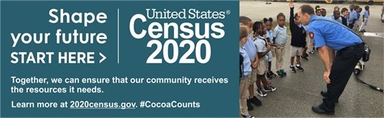 Shape your future, Census 2020. Together, we can ensure that our community receives the resources it needs. Learn more at 2020census.gov. #Cocoacounts