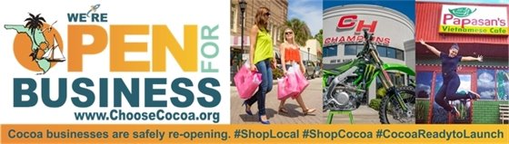 Open for Business banner, www.ChooseCocoa.org, Cocoa businesses are safely re-opening. #ShopLocal #ShopCocoa #CocoaReadytoLaunch