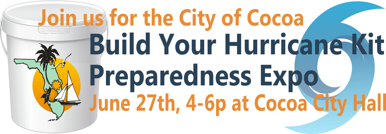 Join us for the City of Cocoa Build Your Hurricane Kit Preparedness Expo, June 27th, 4-6p at Cocoa C